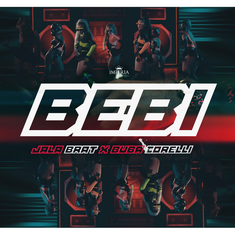 Jala Brat & Buba Corelli - Bebi - Listen on Spotify, Deezer, YouTube, Google Play Music and Buy on Amazon, iTunes Google Play | EMDC Network
