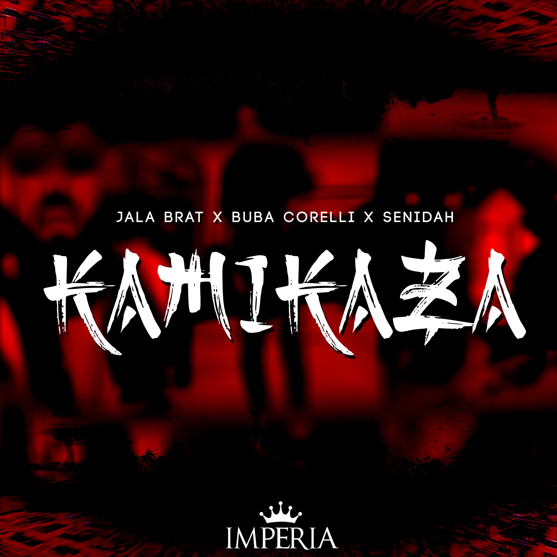 Jala Brat & Buba Corelli feat. Senidah - Kamikaza - Listen on Spotify, Deezer, YouTube, Google Play Music and Buy on Amazon, iTunes Google Play | EMDC Network
