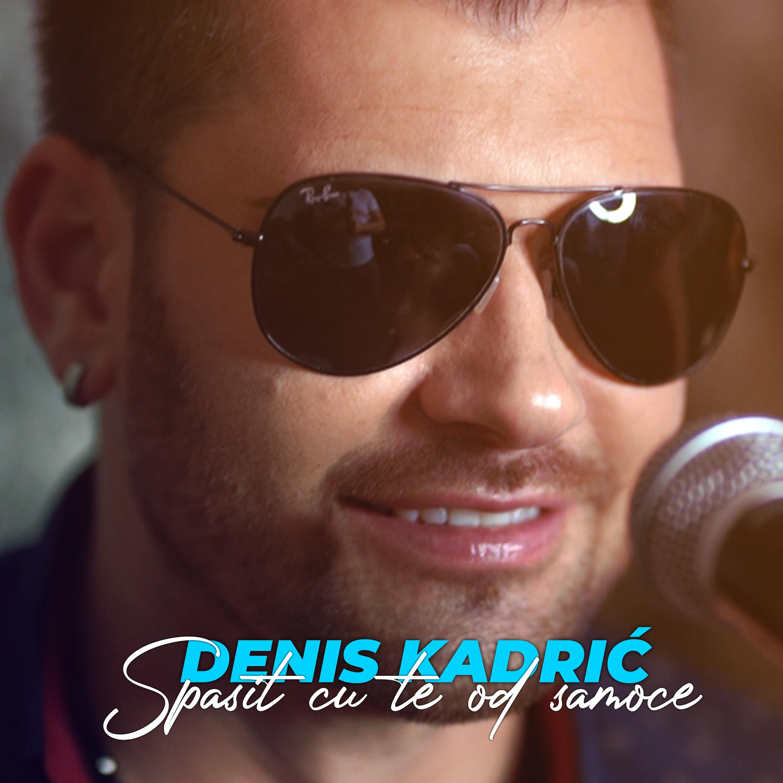 Denis Kadric - Spasit ću te od samoće - Listen on Spotify, Deezer, YouTube, Google Play Music and Buy on Amazon, iTunes Google Play   EMDC Network