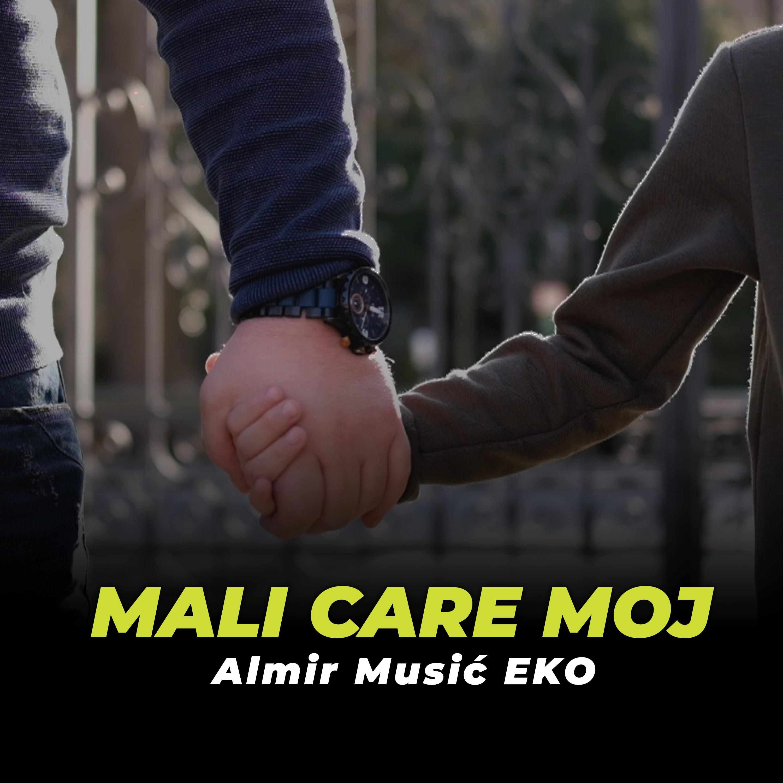 Almir Musić Eko - Mali care moj - Listen on Spotify, Deezer, YouTube, Google Play Music and Buy on Amazon, iTunes Google Play | EMDC Network