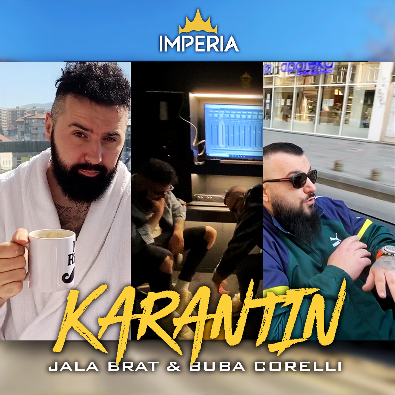 Jala Brat & Buba Corelli - Karantin - Listen on Spotify, Deezer, YouTube, Google Play Music and Buy on Amazon, iTunes Google Play | EMDC Network
