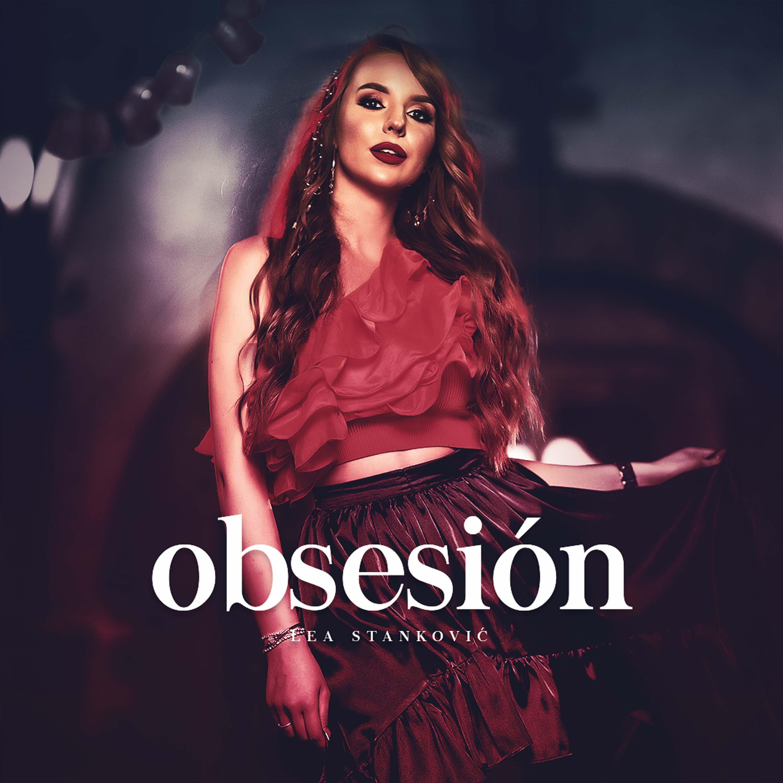 Lea Stankovic - Obsesión - Listen on Spotify, Deezer, YouTube, Google Play Music and Buy on Amazon, iTunes Google Play | EMDC Network